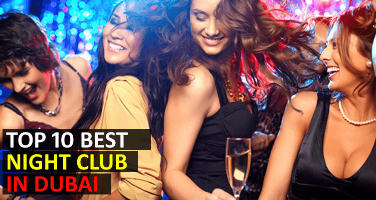 Top 10 Best Night Clubs in Dubai