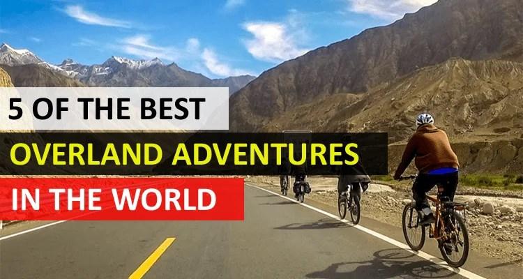 Best Overland Adventures