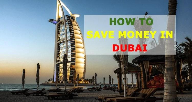 10 Saving Money in Dubai Tips