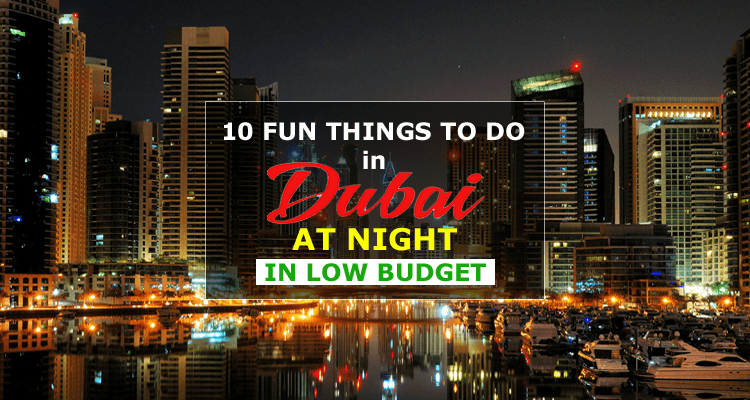 10 Things to do in Dubai at Night