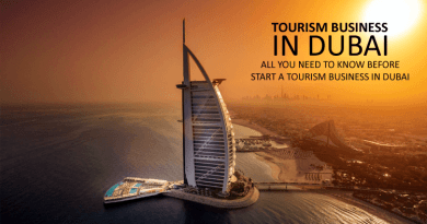 Tourism Business in Dubai: All You Need to Know before Start a Tourism Business in Dubai