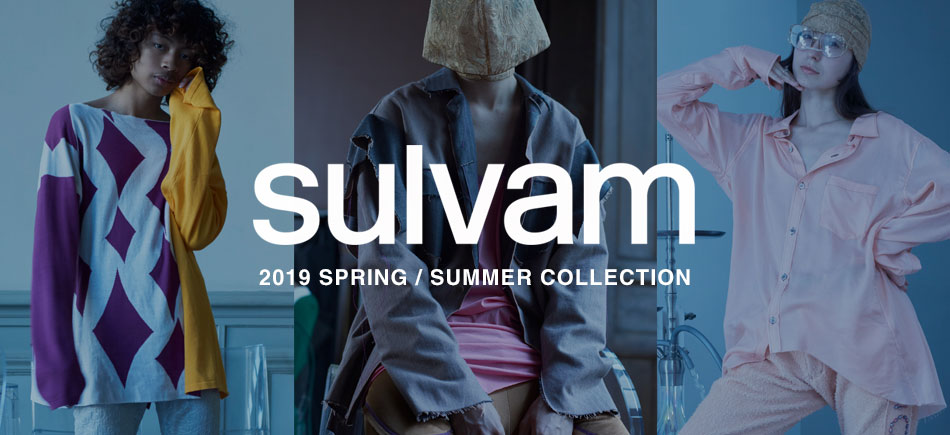 【 sulvam 】2019SS Collection START !!