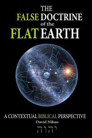 The False Doctrine Of The Flat Earth Book