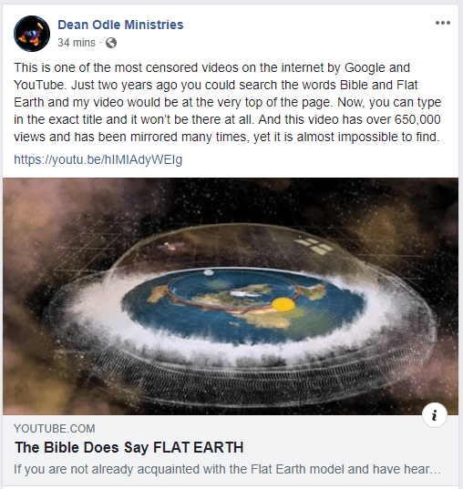 "Pastor Dean Odle posted this on Facebook, saying that his YouTube video called ""The Bible Does Say Flat Earth"" is one of the most censored videos on the internet."