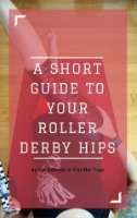 A Short Guide to Your Roller Derby Hips small