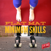 Flat Mat Minimum Skills teaches yoga moves that translate directly to roller derby skills! Get PDFs, videos, audio files, and more to learn yoga for roller derby at home.