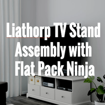 Liathorp TV Stand Assembly Flat Pack Ninja