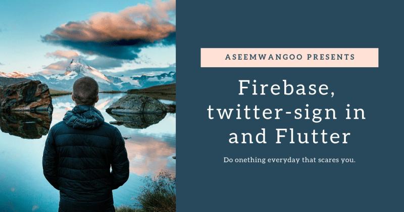 Firebase, twitter sign-in andFlutter