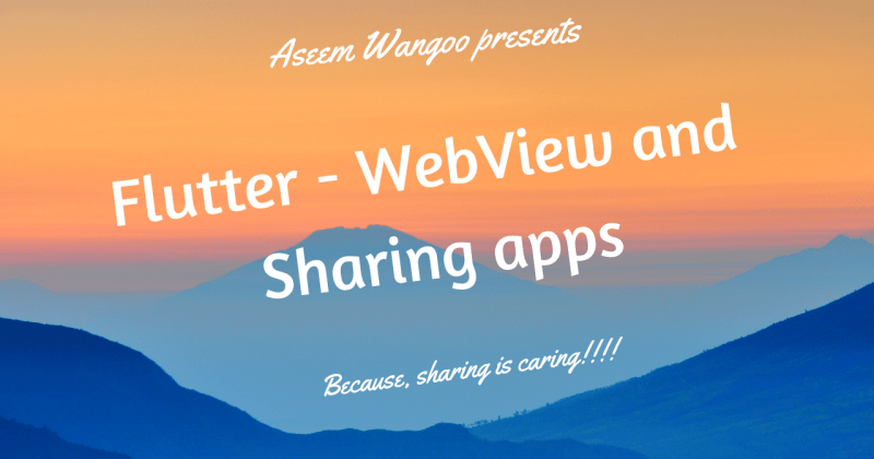 Flutter - WebView and Sharing Apps