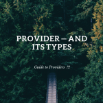 Provider — and its Types