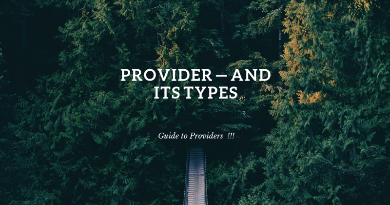 Provider - and its Types