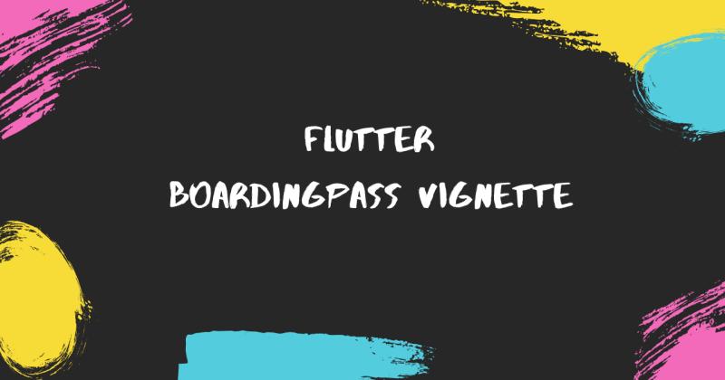 Flutter Vignette - Boarding Pass