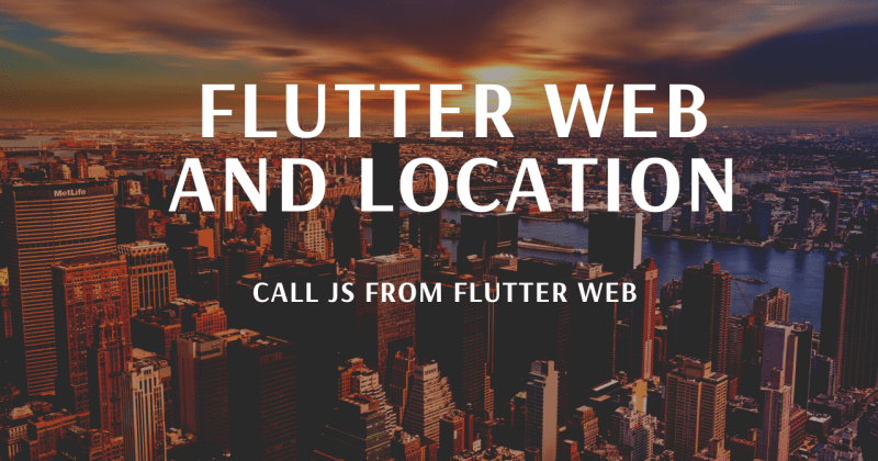 Flutter Web and Location