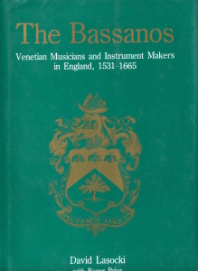Griscom, R. & Lasocki, D.,The Bassanos - Venetian Musicians and Instrument Makers in England