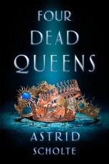 Cover of Four Dead Queens one of my honourable mentions for Calendar Girls August 2019