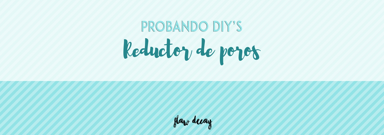 Probando DIY's: Reductor de poros