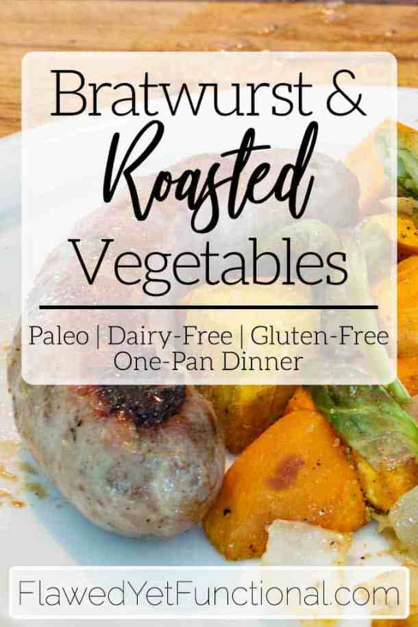 Bratwurst and Roasted Veggies