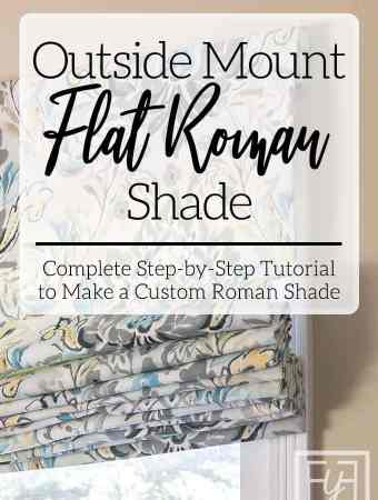 Outside Mount Flat Roman Shade Tutorial