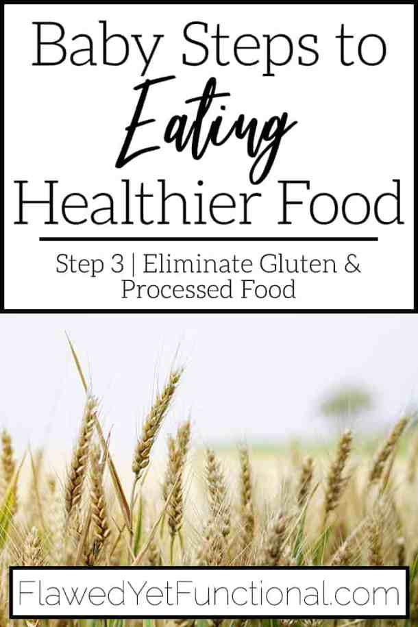 Eat Healthier Food by Eliminating Gluten and Processed Food