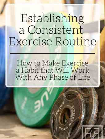 establish a consistent exercise routine