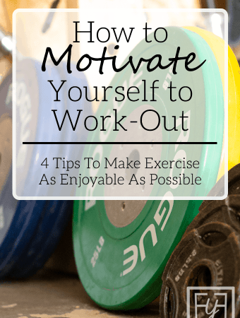 Motivate Yourself to Work-Out