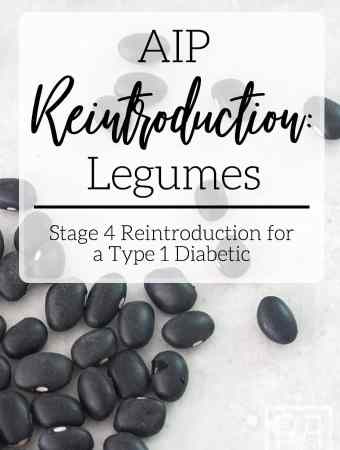 aip reintroduction of legumes for a type 1 diabetic