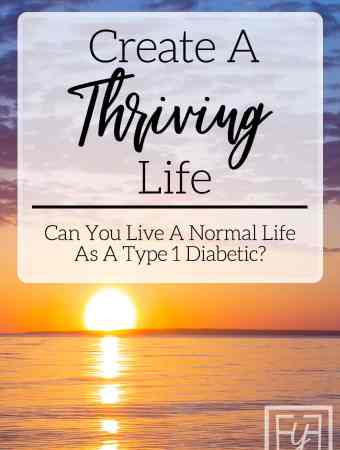 create a thriving life with type 1 diabetes