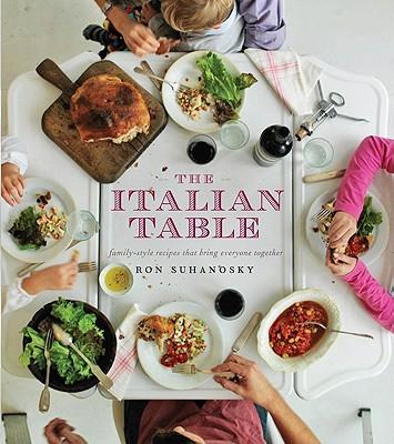 The Italian Table Recipe Book By Ron Suhanosky