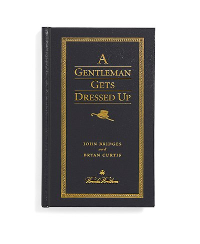 Brooks Brothers A Gentleman Gets Dressed Up Book