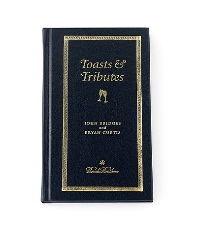 Brooks Brothers A Gentleman's Guide To Toasts And Tributes Book