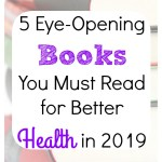 Want 2019 to be your healthiest year yet? You need these 5 must-read health books about nutrition, fitness, food, and more! All the best holistic health books to read in 2019. #healthbooks #healthbookstoread #fitnessbooks #besthealthbooks