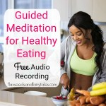 Free 5 minute guided audio recording of the Meditation for Healthy Eating