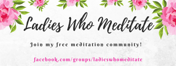 "The words ""Ladies Who Meditate"" surrounded by pink flowers with the words ""Join my free meditation community"" below"