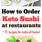 Keto sushi restaurants! Learn how to order keto sushi at restaurants and the best keto sushi options. Easy tips to order low carb keto sushi at any restaurant! #ketosushi