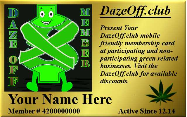 Discounts on cannabis related business items and select stores with membership ti the DAZE OFF Insiders Club
