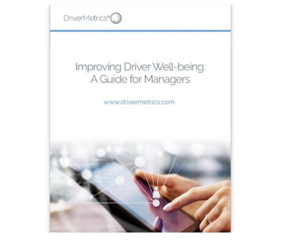 Free DriverMetrics guide for fleets explores how to improve driver wellbeing