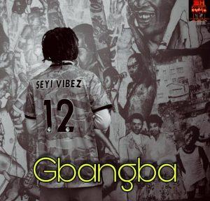 [Music] Seyi Vibez – Gbangba