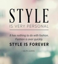 Fashion fades, style remains