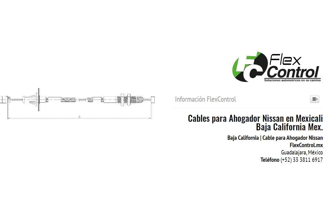 Cables para Ahogador Nissan en Mexicali Baja California Mex.