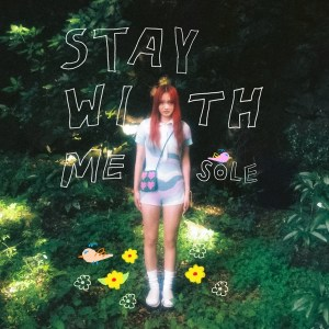 Sole – Stay With Me (solo Ver.)