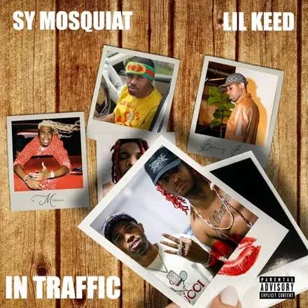 Sy Mosquiat - In Traffic ft. Lil Keed