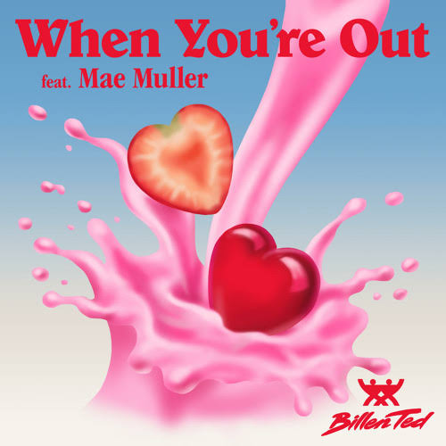 Billen Ted - When You're Out ft. Mae Muller