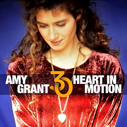 Amy Grant - Heart in Motion (30th Anniversary Edition)