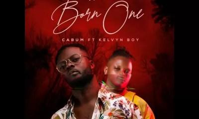 Cabum Ft Kelvyn Boy Born One Mp3 Download