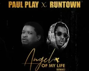 Paul Play Ft Runtown Angel Of My Life Remix Mp3 Download