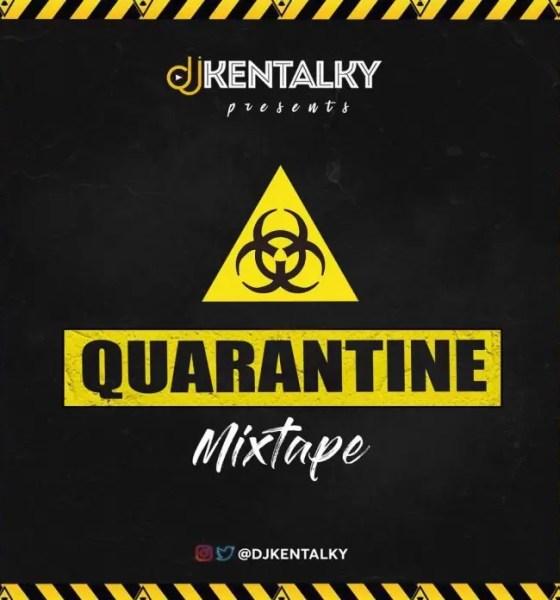 DJ Kentalky Quarantine Mp3 Download Mixtape