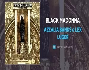 Azealia Banks & Lex Luger Black Madonna Mp3 Download
