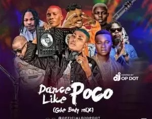 DJ OP Dot Dance Like Poco (Gbe Body Mix) Mp3 Download