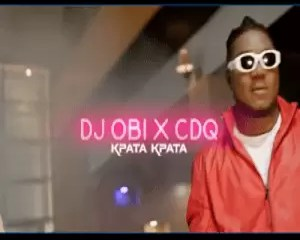 DJ Obi Ft CDQ Kpata Kpata Mp4 Download