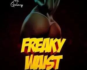 MC Galaxy Freaky Waist Mp3 Download